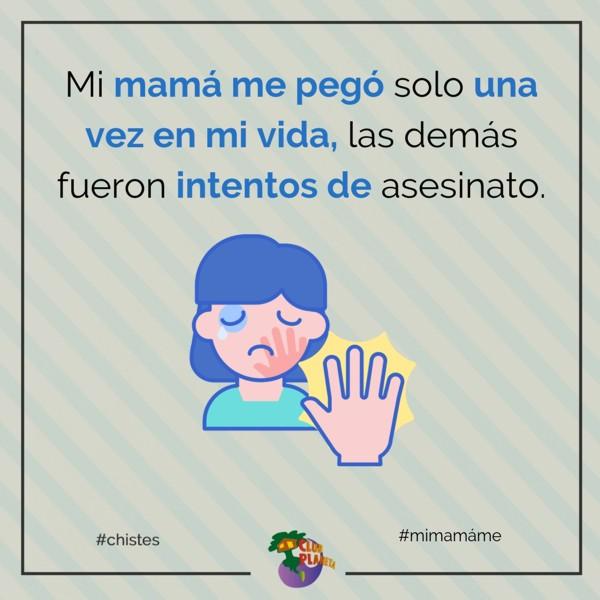mi mamá me...