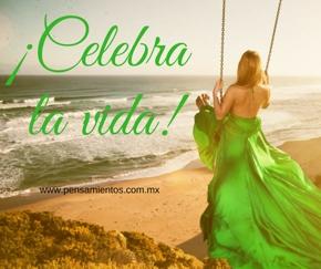 ¡celebra la vida!